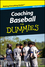 Coaching Baseball For Dummies, Mini Edition (1118042786) cover image
