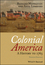 Colonial America: A History to 1763, 4th Edition (EHEP002286) cover image
