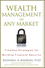Wealth Management in Any Market: Timeless Strategies for Building Financial Security (0470405287) cover image