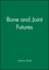 Bone and Joint Futures (0727915487) cover image