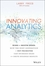 Innovating Analytics: How the Next Generation of Net Promoter Can Increase Sales and Drive Business Results (1118779487) cover image