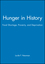 Hunger in History: Food Shortage, Proverty, and Deprivation (1557866287) cover image