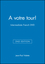 A votre tour!: Intermediate French, 2nd Edition (0470427388) cover image