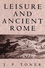 Leisure and Ancient Rome (0745621988) cover image