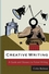 Creative Writing: A Guide and Glossary to Fiction Writing (0745636888) cover image