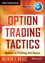 Option Trading Tactics: Methods for Profiting with Options (1118633288) cover image