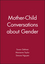 Mother-Child Conversations about Gender (1405131888) cover image
