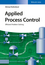 Applied Process Control: Efficient Problem Solving (3527341188) cover image