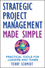 Strategic Project Management Made Simple: Practical Tools for Leaders and Teams (0470411589) cover image