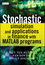 Stochastic Simulation and Applications in Finance with MATLAB Programs (0470725389) cover image