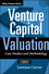 Venture Capital Valuation: Case Studies and Methodology, + Website (0470908289) cover image