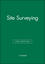 Site Surveying, 2nd Edition (0632038489) cover image