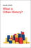 What is Urban History? (0745652689) cover image