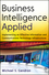 Business Intelligence Applied: Implementing an Effective Information and Communications Technology Infrastructure (1118423089) cover image