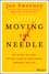Moving the Needle: Get Clear, Get Free, and Get Going in Your Career, Business, and Life! (1118944089) cover image
