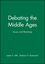 Debating the Middle Ages: Issues and Readings (1577180089) cover image