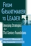 From Grantmaker to Leader : Emerging Strategies for Twenty-First Century Foundations (047138058X) cover image