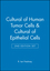 Cultural of Human Tumor Cells & Cultural of Epithelial Cells 2e (Set) (047143258X) cover image