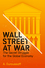 Wall Street at War: The Secret Struggle for the Global Economy (074564418X) cover image