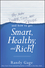 Why You're Dumb, Sick and Broke...And How to Get Smart, Healthy and Rich!  (111854868X) cover image