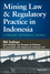 Mining Law and Regulatory Practice in Indonesia: A Primary Reference Source (111861318X) cover image
