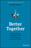 Better Together: 8 Ways Working with Women Leads to Extraordinary Products and Profits (111945218X) cover image
