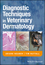 Diagnostic Techniques in Veterinary Dermatology (140513948X) cover image