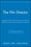 The Film Director: Updated for Today's Filmmaker, the Classic, Practical Reference to Motion Picture and Television Techniques, 2nd Edition (0028638190) cover image
