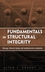 Fundamentals of Structural Integrity: Damage Tolerant Design and Nondestructive Evaluation (0471214590) cover image