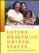 Latina Health in the United States: A Public Health Reader (0787965790) cover image