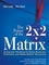 The Power of the 2 x 2 Matrix: Using 2 x 2 Thinking to Solve Business Problems and Make Better Decisions (1118008790) cover image