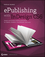 ePublishing with InDesign CS6: Design and produce digital publications for tablets, ereaders, smartphones, and more (1118305590) cover image