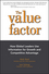 The Value Factor: How Global Leaders Use Information for Growth and Competitive Advantage (1118789490) cover image