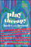 Play Therapy: Basics and Beyond, 2nd Edition (1119025990) cover image