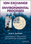 Ion Exchange in Environmental Processes: Fundamentals, Applications and Sustainable Technology (1119157390) cover image