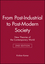 From Post-Industrial to Post-Modern Society: New Theories of the Contemporary World, 2nd Edition (1405114290) cover image