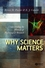 Why Science Matters: Understanding the Methods of Psychological Research (1405130490) cover image