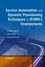 Service Automation and Dynamic Provisioning Techniques in IP / MPLS Environments (0470018291) cover image