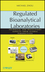Regulated Bioanalytical Laboratories: Technical and Regulatory Aspects from Global Perspectives (0470476591) cover image
