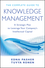 The Complete Guide to Knowledge Management: A Strategic Plan to Leverage Your Company's Intellectual Capital (0470881291) cover image