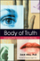 Body of Truth: Leveraging What Consumers Can't or Won't Say (0471444391) cover image