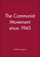 The Communist Movement since 1945 (0631199691) cover image
