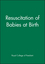 Resuscitation of Babies at Birth (0727911791) cover image