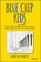 Blue Chip Kids: What Every Child (and Parent) Should Know About Money, Investing, and the Stock Market  (1119057191) cover image