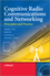 Cognitive Radio Communication and Networking: Principles and Practice (0470972092) cover image