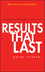 Results That Last: Hardwiring Behaviors That Will Take Your Company to the Top (0471757292) cover image