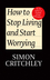 How to Stop Living and Start Worrying: Conversations with Carl Cederström (0745650392) cover image