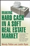 Making Hard Cash in a Soft Real Estate Market: Find the Next High-Growth Emerging Markets, Buy New Construction--at Big Discounts, Uncover Hidden Properties, Raise Private Funds When Bank Lending is Tight (0470152893) cover image