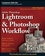Adobe Photoshop Lightroom and Photoshop Workflow Bible (0470303093) cover image