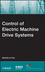 Control of Electric Machine Drive Systems (0470590793) cover image